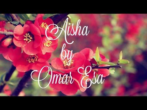 Omar Esa  - Aisha Nasheed lyrics