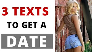 Send Her These Exact 3 Texts To Get The Date | Texting Girls Tips part 3
