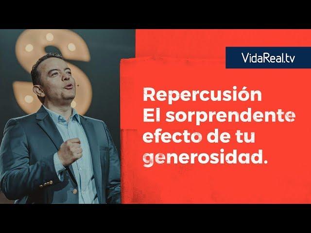 Repercusión: El Sorprendente Efecto de tu Generosidad. | Repercusión | Pastor Rony Madrid