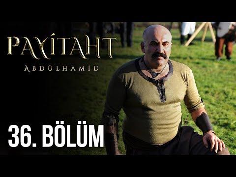 Payitaht Abdülhamid 36.Bölüm (HD)