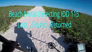 Beach Metal Detecting IDD 115 Lost , Found , Returned