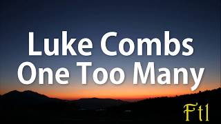 Luke Combs - One Too Many (Lyrics)