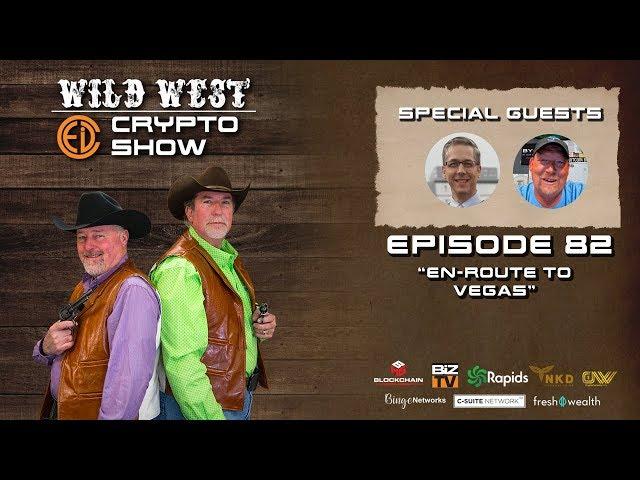 Wild West Crypto Show Episode 82 | En-route to Vegas