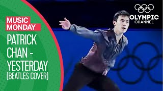 Patrick Chan's emotional skate to Yesterday (the Beatles cover) | Music Monday