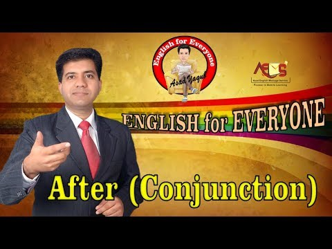 Pre IELTS English Language Course || English for Everyone || After as a Conjunction || Asad Yaqub