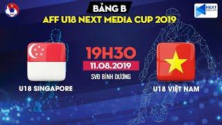 [FULL] U18 Singapore - U18 Vietnam | AFF U18 Next Media Cup 2019 | NEXT SPORTS| NEXT SPORTS