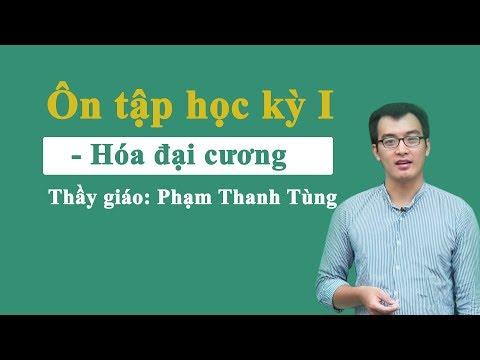 Ôn tập học kì I – Môn hóa lớp 10 – Thầy Phạm Thanh Tùng
