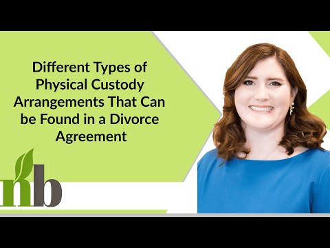 Different Types of Physical Custody Arrangements That Can be Found in a Divorce Agreement