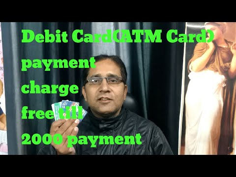 Debit Card(ATM Card) payment charge free till Rs. 2000 payment