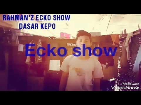 Rahman'z Ecko Show-DASAR KEPO