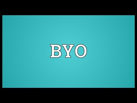 BYO Meaning