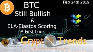 BTC Why I'm Still Bullish + Elastos ELA, First look and scoring.