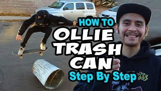 HOW TO OLLIE A TRASH CAN: Easy Tutorial