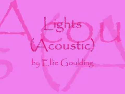 Lights (Acoustic) by Ellie Goulding (Lyrics)