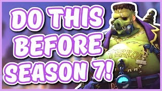 Overwatch - WHAT TO DO BEFORE SEASON 7