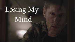 Supernatural || Losing My Mind