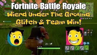 8) Fortnite Battle Royale Wierd Under The Ground Glitch - Team Win! (Commentaire).