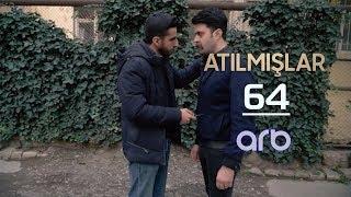 Atılmışlar (64-cü bölüm) - TAM HİSSƏ