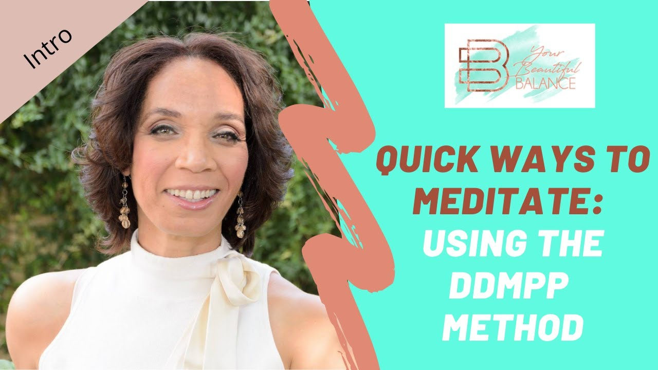 5 Quick & Long lasting ways to Meditate: The DDMPP Method