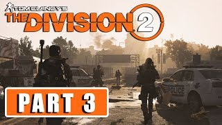 The Division 2 Gameplay Walkthrough Part 3 - [1080p HD 60FPS PC MAX SETTINGS]