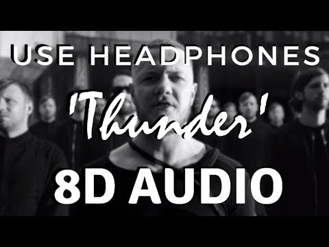 Imagine Dragons - Thunder [8D AUDIO] 🎧