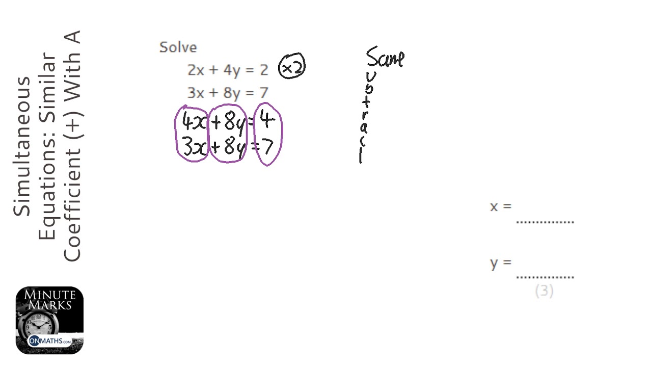 Simultaneous Equations: Similar Coefficient (+) With A