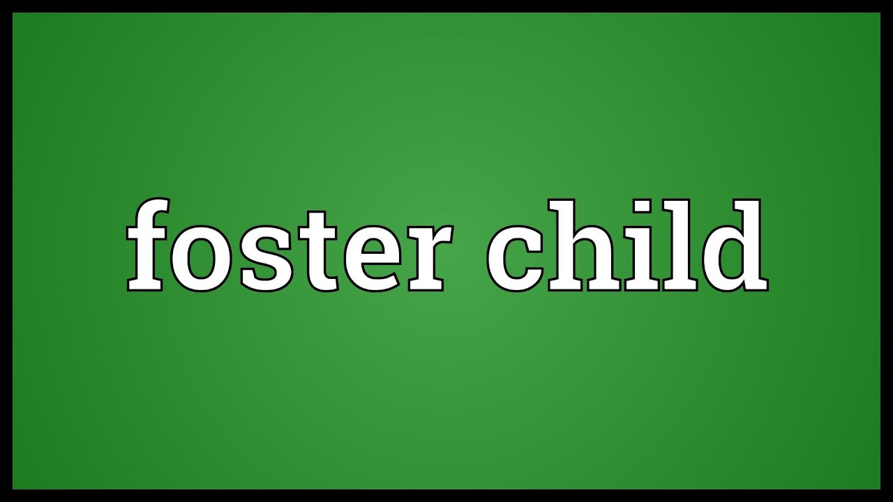 Foster Child Meaning