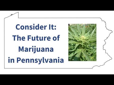 Consider It: The Future of Marijuana in Pennsylvania