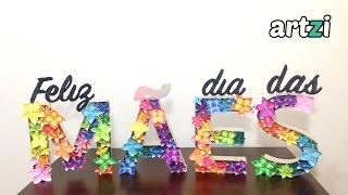 Decoração para o Dia Das Mães :: Letras Decorativas com Origami