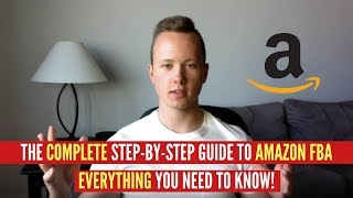 COMPLETE STEP BY STEP GUIDE TO AMAZON FBA 2018! FULL BREAKDOWN AND EVERYTHING YOU NEED TO KNOW!