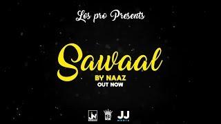Sawaal   Naaz   The Kidd   Official Audio   LosPro   2018