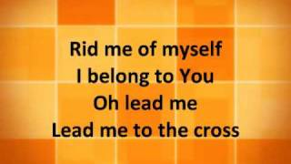 Lead Me to the Cross - Brooke Fraser/Hillsong United w/ lyrics