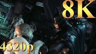 Batman Arkham Knight 8K 4320p Gameplay Titan X Pascal 3 Way SLI PC Gaming 4K | 5K | 8K and Beyond