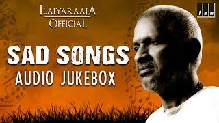 Ilaiyaraaja Sad Songs   Tamil Movie Songs   Audio Jukebox   Ilaiyaraaja Official