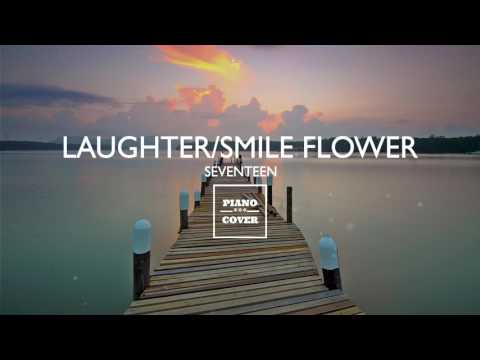 Laughter/Smile Flower - Seventeen | Piano Cover