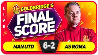 GOLDBRIDGE! Manchester United 6-2 Roma Match Reaction