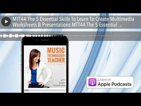 MTT44 The 5 Essential Skills To Learn To Create Multimedia Worksheets & Presentations MTT44 The