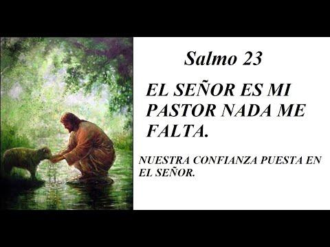Salmo 23. EL SEÑOR ES MI PASTOR, NADA ME FALTA.
