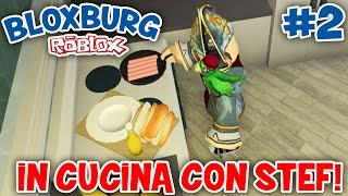 Roblox ITA - In Cucina Con Stef! - Welcome To Bloxburg Ep 2 - #60
