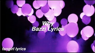 Why || Bazzi Lyrics