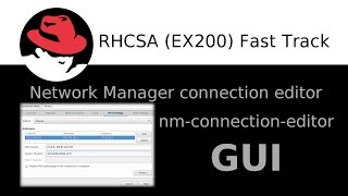 Setting up network using a NetworkManager connection editor GUI tool in Red Hat 7 - EASY!!!