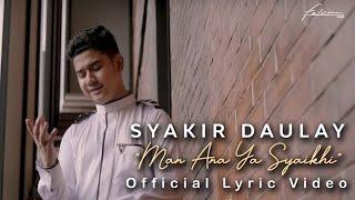 Gambar cover Syakir Daulay - Man Ana Yaa Saikhi (Official Lyric Video)