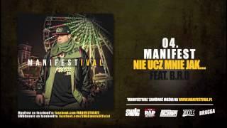 Manifest feat. B.R.O - Nie Ucz Mnie Jak....
