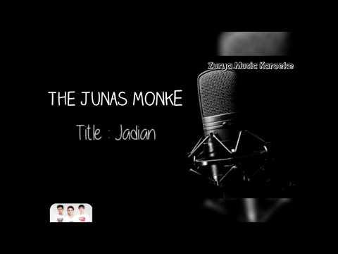 THE JUNAS MONKEY - JADIAN || KAROEKE TANPA VOKAL + LIRIK (NO VOKAL)  #THEJUNASMONKEY