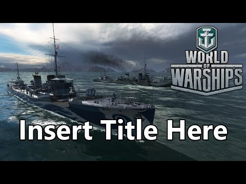 World of Warships - Insert Title Here