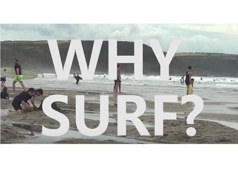 WHY SURF? ( Bude,Cornwall)