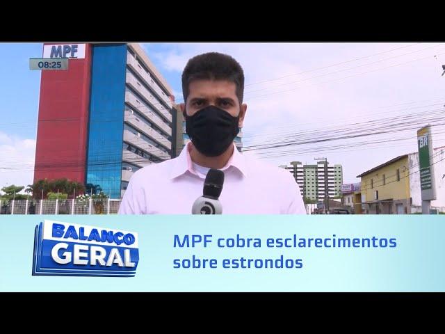 'Estrondo' da sexta-feira: Força-tarefa do MPF cobra esclarecimentos