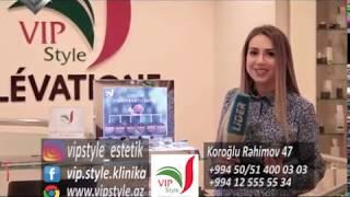 VİP style estetik klinikası. Lider maqazin 23.02.2019