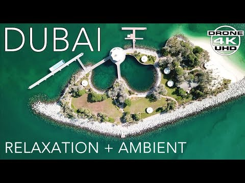 DUBAI by DRONE - FULL LENGTH - 4K + Ambient Relaxation Music