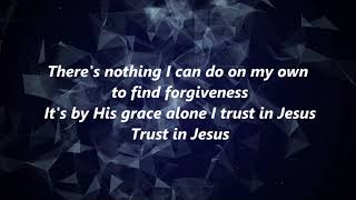 Third Day - Trust In Jesus (Lyrics)